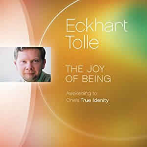 eckhart tolle joy of being